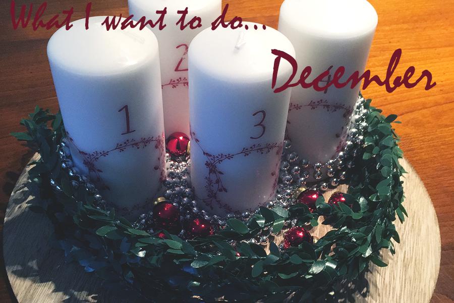 I december vil jeg…